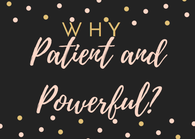 whypatientandpowerful