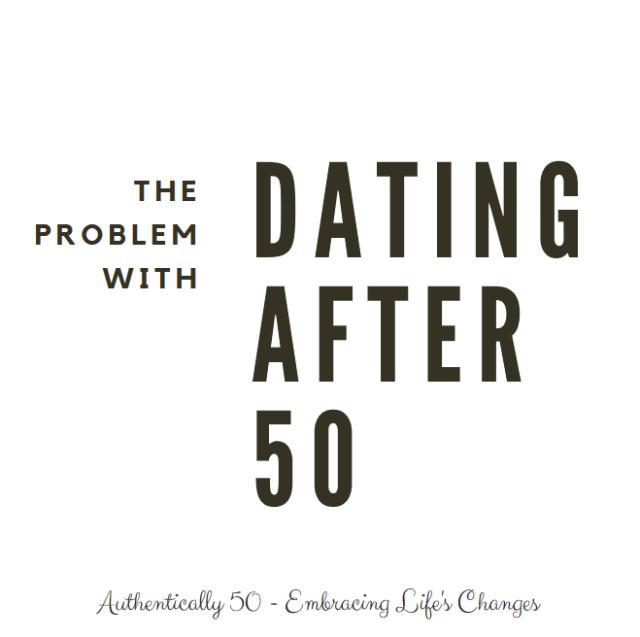 theproblemwithdatingafter50