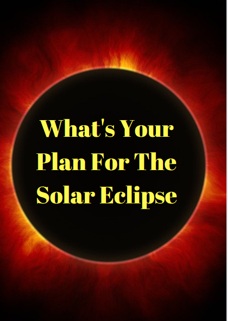 whatsyourplanforthesolareclipse.PNG